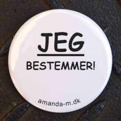 Badge med teksten: JEG bestemmer! DSC_0344_1000